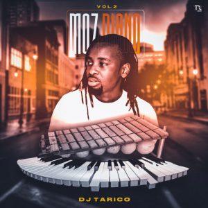 DJ Tarico – Moz Piano Vol.2 (Album)
